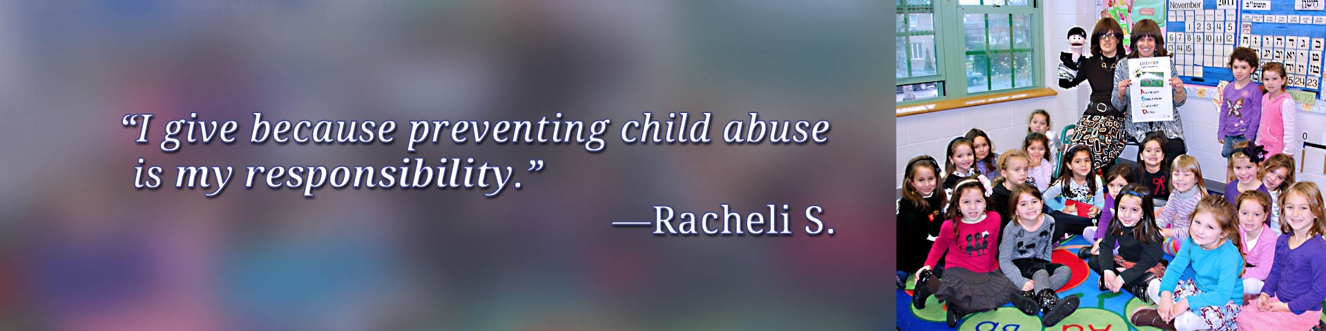 I give because preventing child abuse is my responsibility — Racheli S.